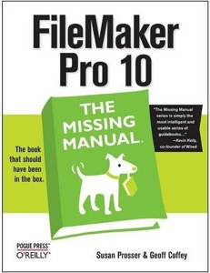 "The best-selling book for FileMaker Pro: ""FileMaker Pro 10: The Missing Manual"""